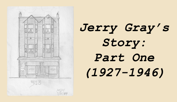 Jerry Gray's Story, Part One