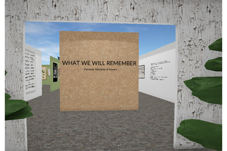 """A white wooden entryway framed by trees that leads into an open-aired museum with a stone floor. A large square cork wall with the text """"What We Will Remember: Personal Minutiae of Haven."""""""