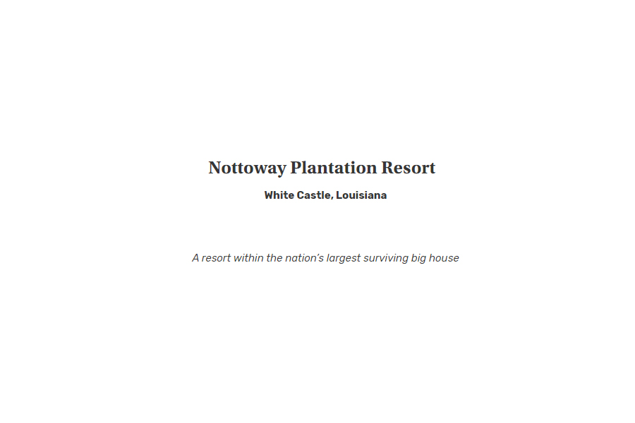 Nottoway Plantation Resort in White Castle, Louisiana: A resort within the nation's largest surviving big house.